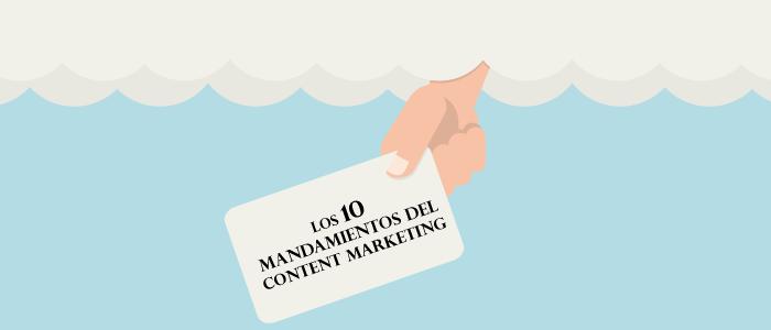 10 mandamientos del Content Marketing