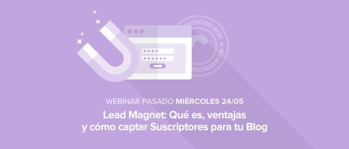 Lead Magnet: qué es y cómo captar Suscriptores para tu Blog