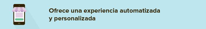 ofrece-experiencia-personalizada