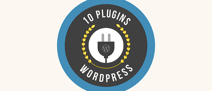 10 Plugins WordPress imprescindibles para tu Blog o Sitio Web