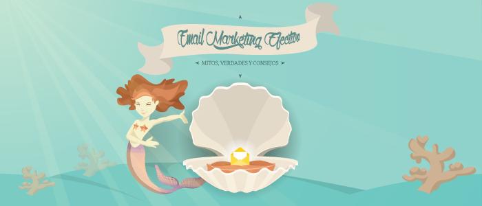 Email Marketing Efectivo. Mitos, verdades y consejos