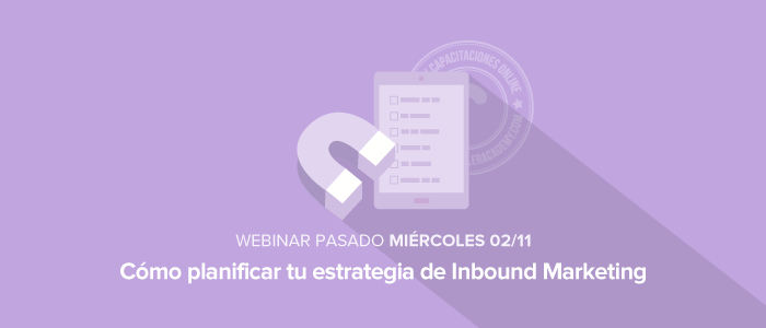 Cómo planificar tu estrategia de Inbound Marketing